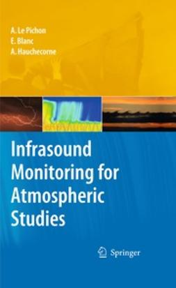 Pichon, Alexis Le - Infrasound Monitoring for Atmospheric Studies, ebook