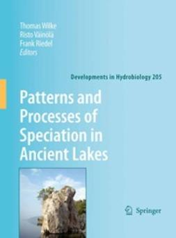 Wilke, Thomas - Patterns and Processes of Speciation in Ancient Lakes, ebook