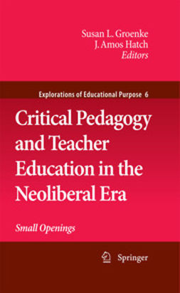 Groenke, Susan L. - Critical Pedagogy and Teacher Education in the Neoliberal Era, ebook