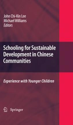 Williams, Michael - Schooling for Sustainable Development in Chinese Communities, ebook
