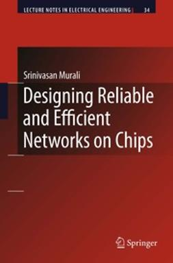 Murali, Srinivasan - Designing Reliable and Efficient Networks on Chips, e-bok