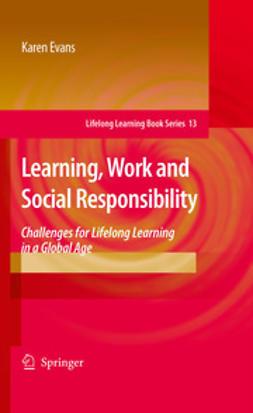 Evans, Karen - Learning, Work and Social Responsibility, ebook