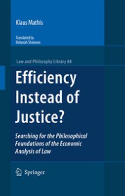 Mathis, Klaus - Efficiency Instead of Justice?, ebook