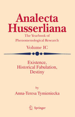 Tymieniecka, A-T. - Existence, Historical Fabulation, Destiny, ebook