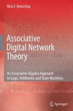 Benschop, Nico F. - Associative Digital Network Theory, ebook