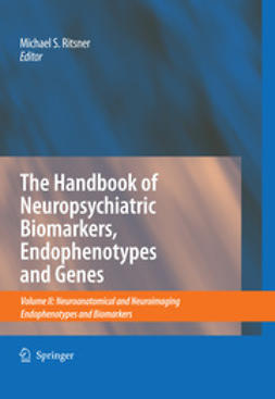 Ritsner, Michael S. - The Handbook of Neuropsychiatric Biomarkers, Endophenotypes and Genes, ebook