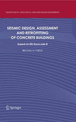 Fardis, Michael N. - Seismic Design, Assessment and Retrofitting of Concrete Buildings, ebook