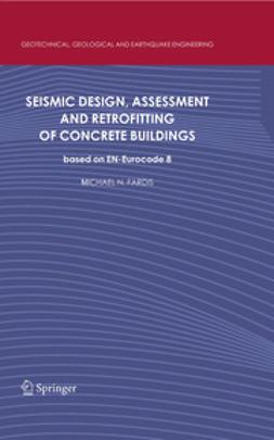 Fardis, Michael N. - Seismic Design, Assessment and Retrofitting of Concrete Buildings, ebook