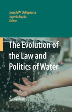 Dellapenna, Joseph W. - The Evolution of the Law and Politics of Water, e-bok