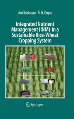 Mahajan, Anil - Integrated Nutrient Management (INM) in a Sustainable Rice—Wheat Cropping System, ebook