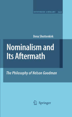 Shottenkirk, Dena - Nominalism and Its Aftermath: The Philosophy of Nelson Goodman, ebook