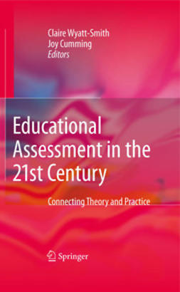 Wyatt-Smith, Claire - Educational Assessment in the 21st Century, e-bok