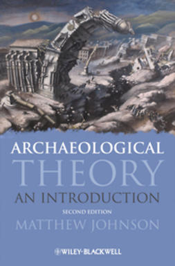 Johnson, Matthew - Archaeological Theory: An Introduction, e-kirja