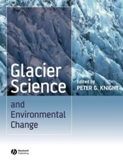 Knight, Peter G. - Glacier Science and Environmental Change, ebook
