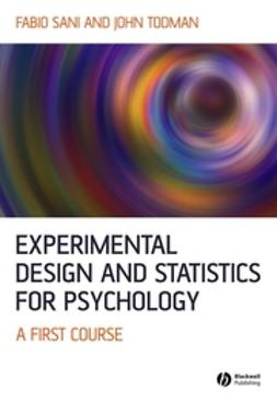 Sani, Fabio - Experimental Design and Statistics for Psychology: A First Course, e-bok