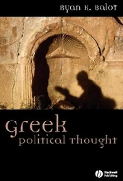 Balot, Ryan K. - Greek Political Thought, ebook