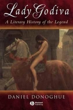 Donoghue, Daniel - Lady Godiva: A Literary History of the Legend, e-kirja