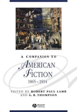 Lamb, Robert Paul - A Companion to American Fiction 1865 - 1914, ebook