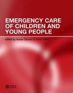 Cleaver, Karen - Emergency Care of Children and Young People, ebook