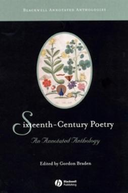 Braden, Gordon - Sixteenth-Century Poetry: An Annotated Anthology, ebook