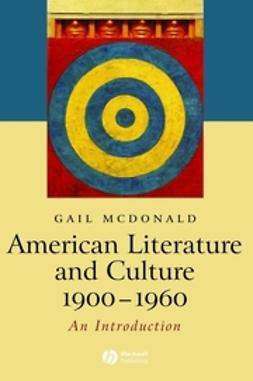 McDonald, Gail - American Literature and Culture 1900-1960, e-kirja