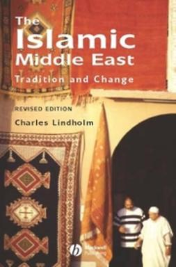 Lindholm, Charles - The Islamic Middle East: Tradition and Change, ebook