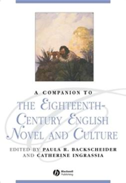 Backscheider, Paula R. - A Companion to the Eighteenth-Century English Novel and Culture, ebook