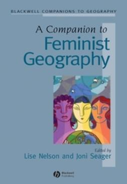 Nelson, Lise - A Companion to Feminist Geography, ebook