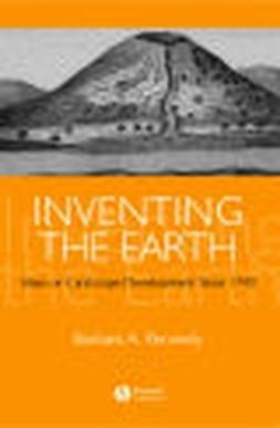 Kennedy, Barbara - Inventing the Earth: Ideas on Landscape Development Since 1740, e-kirja