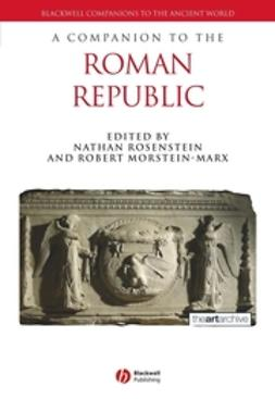 Morstein-Marx, Robert - A Companion to the Roman Republic, e-bok