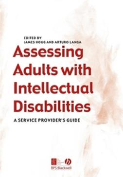 Hogg, James - Assessing Adults with Intellectual Disabilities: A Service Provider's Guide, ebook