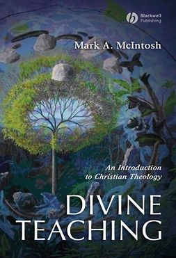 McIntosh, Mark A. - Divine Teachning: An Introduction to Christian Theology, ebook