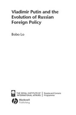 Lo, Bobo - Vladimir Putin and the Evolution of Russian Foreign Policy, ebook