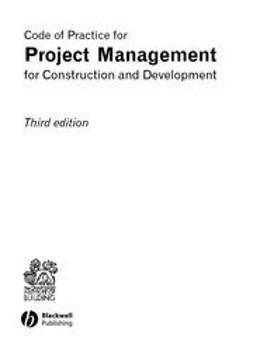 Building, Chartered Institute of - Code of Practice for Project Management for Construction and Development, ebook