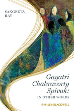 Ray, Sangeeta - Gayatri Chakravorty Spivak: In Other Words, ebook
