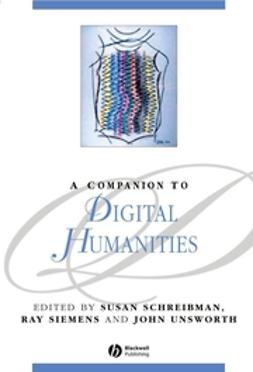 Schreibman, Susan - A Companion to Digital Humanities, e-kirja