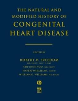 Freedom, Robert M. - The Natural and Modified History of Congenital Heart Disease, ebook