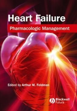 Feldman, Arthur M. - Heart Failure: Pharmacologic Management, ebook