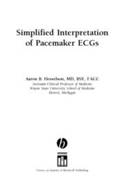 Hesselson, Aaron B. - Simplified Interpretation of Pacemaker ECGs: An Introduction, ebook