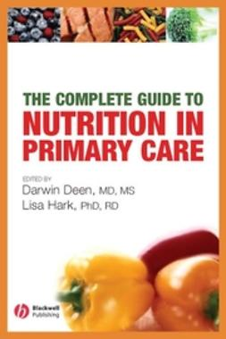 Deen, Darwin - The Complete Guide to Nutrition in Primary Care, ebook