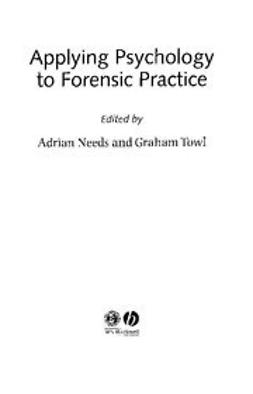 Needs, Adrian - Applying Psychology to Forensic Practice, e-kirja