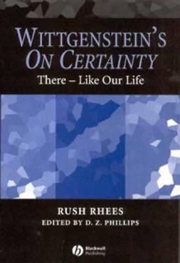 Phillips, D. Z. - Wittgenstein's On Certainty: There - Like Our Life, ebook