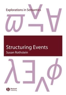 Rothstein, Susan - Structuring Events: A Study in the Semantics of Aspect, ebook