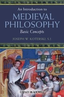 Koterski, Joseph W. - An Introduction to Medieval Philosophy: Basic Concepts, ebook