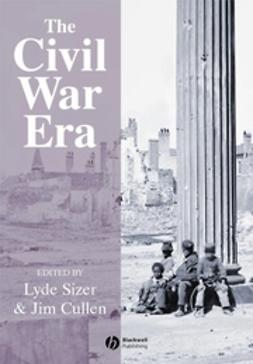 Cullen, Jim - The Civil War Era: An Anthology of Sources, e-bok