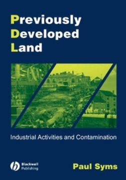 Syms, Paul - Previously Developed Land: Industrial Activities and Contamination, ebook