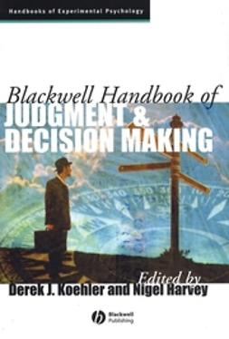 Harvey, Nigel - Blackwell Handbook of Judgment and Decision Making, ebook