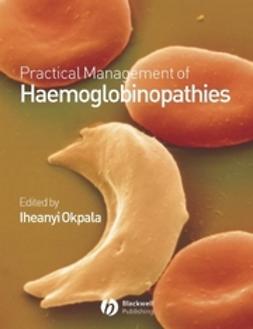Okpala, Iheanyi - Practical Management of Haemoglobinopathies, e-bok