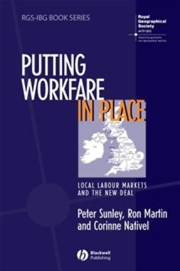 Martin, Ron - Putting Workfare in Place: Local Labour Markets and the New Deal, e-bok