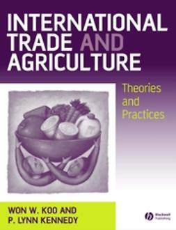 Kennedy, P. Lynn - International Trade and Agriculture: Theories and Practices, ebook